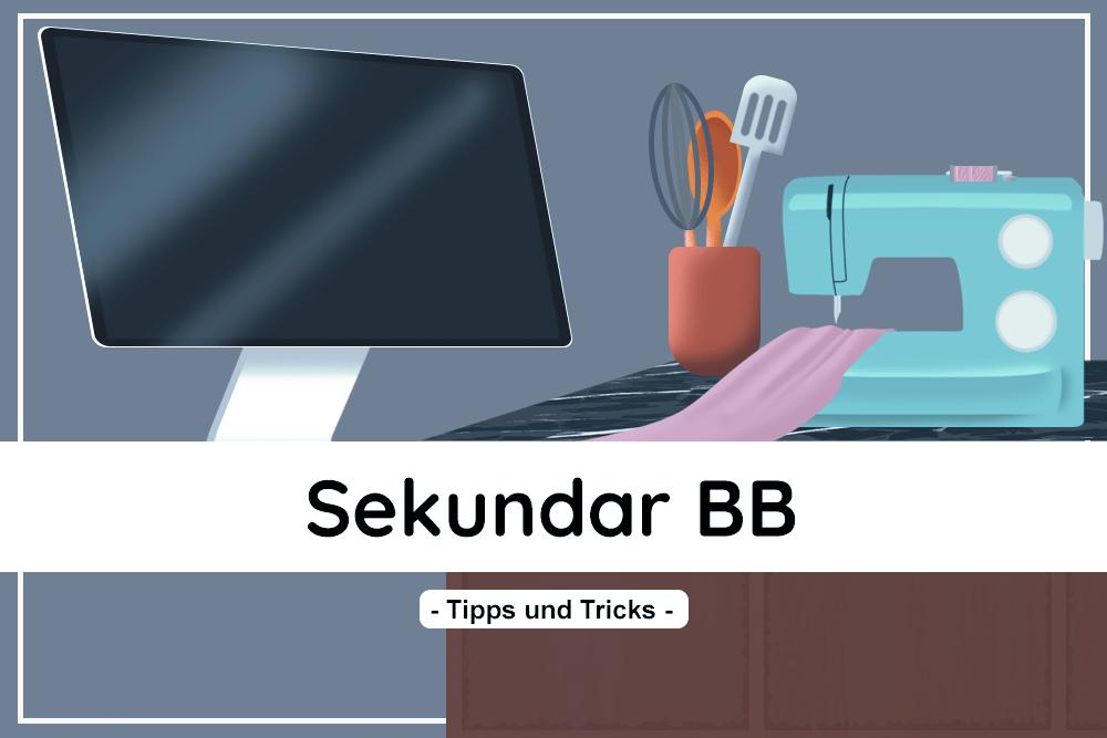 Sekunar BB_Tipps und Tricks